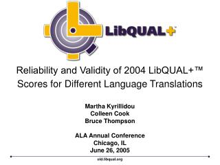 Reliability and Validity of 2004 LibQUAL+™ Scores for Different Language Translations