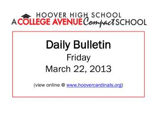 Daily Bulletin Friday March 22,  2013 (view online @  hoovercardinals )