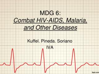 MDG 6:  Combat HIV-AIDS, Malaria, and Other Diseases