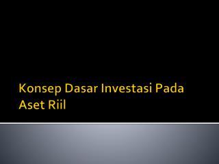 Konsep Dasar Investasi Pada Aset Riil