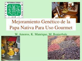 Mejoramiento Genético de la Papa Nativa Para Uso Gourmet