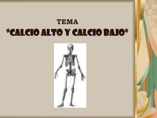 """TEMA """"CALCIO ALTO Y Calcio BAJO"""""""