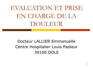 EVALUATION ET PRISE EN CHARGE DE LA DOULEUR