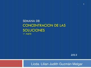 Semana 08 CONCENTRACION  DE LAS  SOLUCIONES  1ª. Parte