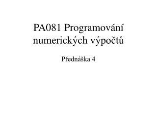 P A 0 81  P rogramov ání numerických výpočtů