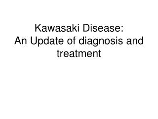 Kawasaki Disease: An Update of diagnosis and treatment