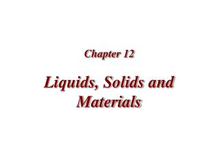 Liquids, Solids and Materials