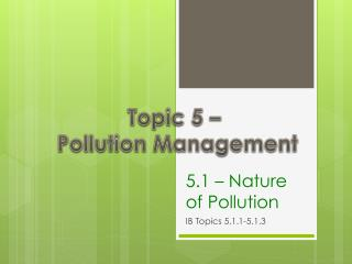 5.1 – Nature of Pollution