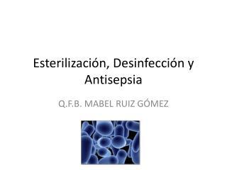Esterilización, Desinfección y Antisepsia