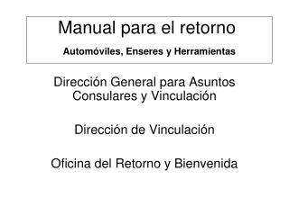 Manual para el retorno Automóviles, Enseres y Herramientas