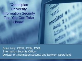 �Quinnipiac University Information Security Tips You Can Take Home�