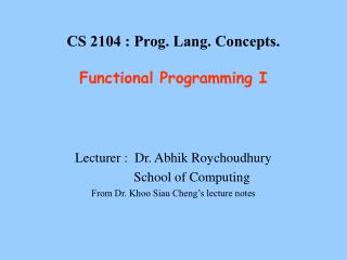 CS 2104 : Prog. Lang. Concepts.  Functional Programming I