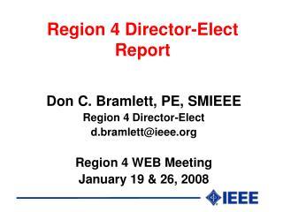 Region 4 Director-Elect  Report