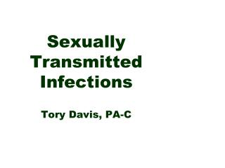 Sexually Transmitted Infections Tory Davis, PA-C