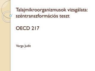 Talajmikroorganizmusok  vizsgálata:  széntranszformációs  teszt OECD 217