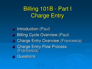 Billing 101B - Part I  Charge Entry