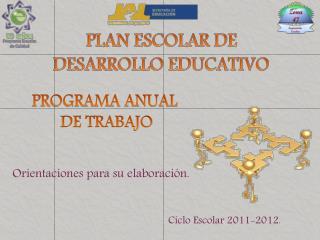 PLAN ESCOLAR DE  DESARROLLO EDUCATIVO