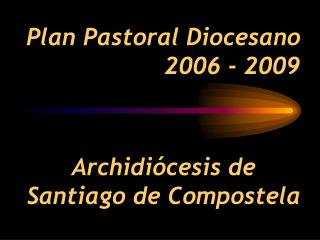 Plan Pastoral Diocesano 2006 - 2009