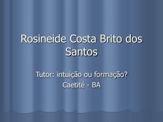 Rosineide Costa Brito dos Santos