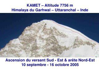 KAMET – Altitude 7756 m Himalaya du Garhwal – Uttaranchal – Inde