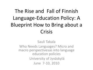 The Rise and  Fall of Finnish Language-Education Policy: A Blueprint How to Bring about a Crisis