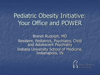 Pediatric Obesity Initiative: Your Office and POWER