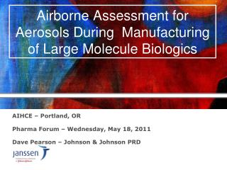 Airborne Assessment for Aerosols During  Manufacturing of Large Molecule Biologics