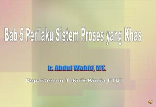 Bab 5 Perilaku Sistem Proses yang Khas