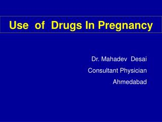 Use  of  Drugs In Pregnancy