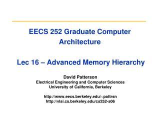 EECS 252 Graduate Computer Architecture  Lec 16 � Advanced Memory Hierarchy