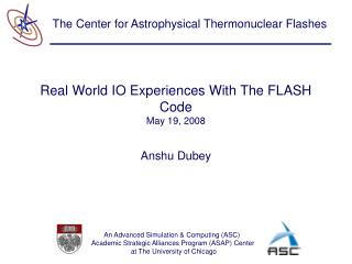 Real World IO Experiences With The FLASH Code May 19, 2008
