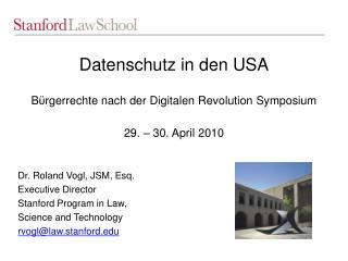 Datenschutz in den USA B ϋ rgerrechte nach der Digitalen Revolution Symposium 29. – 30. April 2010
