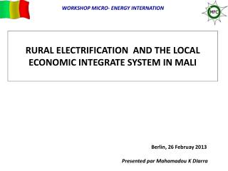 RURAL ELECTRIFICATION  AND THE LOCAL ECONOMIC INTEGRATE SYSTEM IN MALI