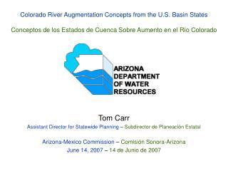 Tom Carr Assistant Director for Statewide Planning –  Subdirector de Planeación Estatal