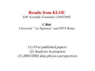 Results from KLOE LNF Scientific Committee 23/05/2002 C.Bini