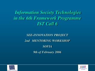 Information Society Technologies in the 6th Framework Programme IST Call 6