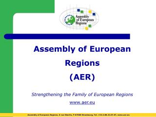 Assembly of European  Regions  (AER) Strengthening the Family of European Regions aer.eu