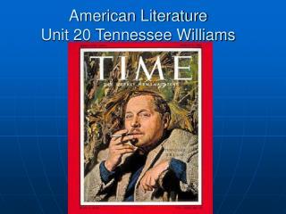 American Literature Unit 20 Tennessee Williams