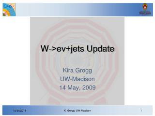 W->eν+jets Update