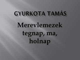 Gyurkota Tam�s