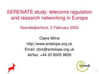 C laire Milne antelope.uk Email: cbm@antelope.uk tel/fax: +44 20 8505 9826