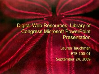 Digital Web Resources: Library of Congress Microsoft PowerPoint Presentation