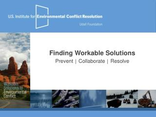 Finding Workable Solutions Prevent  ? Collaborate  ? Resolve
