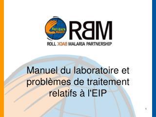 Manuel du laboratoire et problèmes de traitement relatifs à l'EIP