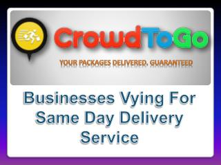 Businesses Vying For Same Day Delivery Service