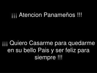 ¡¡¡ Atencion Panameños !!!