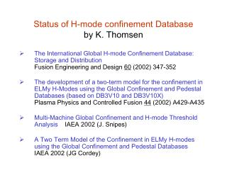 Status of H-mode confinement Database by K. Thomsen