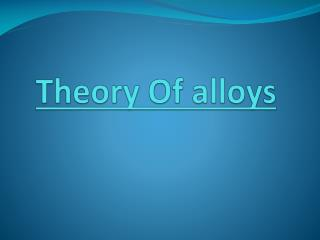 Theory Of alloys