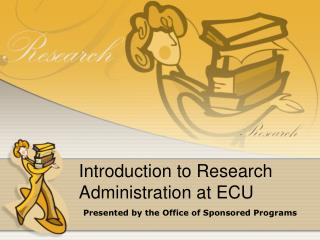 Introduction to Research Administration at ECU