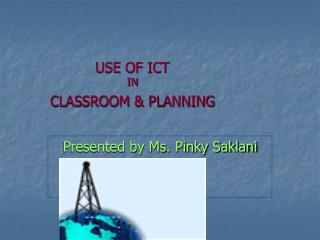 USE OF ICT  IN CLASSROOM  PLANNING